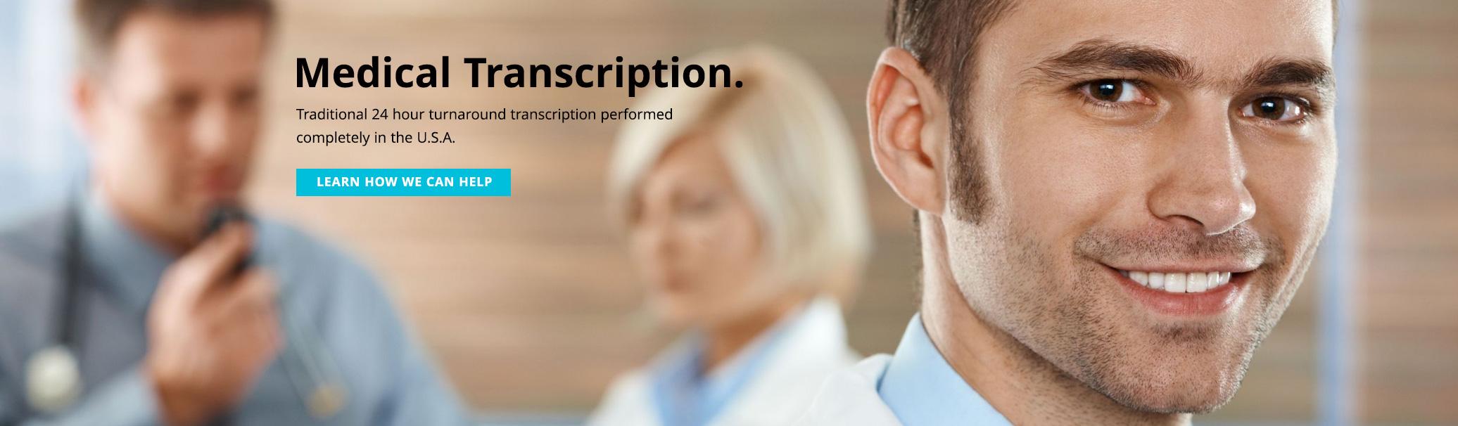 U.S.A. Based Medical Transcribers